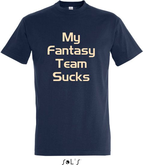 T-Shirt 'My Fantasy Team Sucks'